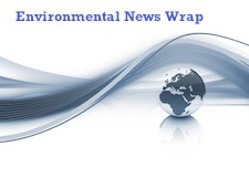 Environmental New Wrap: the latest environmental stories